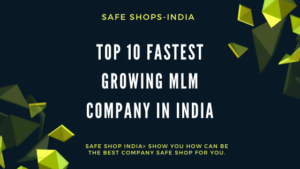 Top 10 Fastest Growing MLM Company In India
