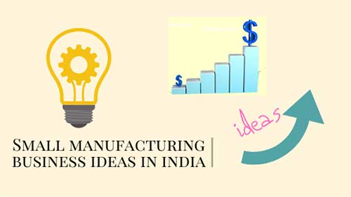 Small manufacturing business ideas in india-safeshopindia