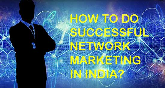 How to do successful network marketing in India