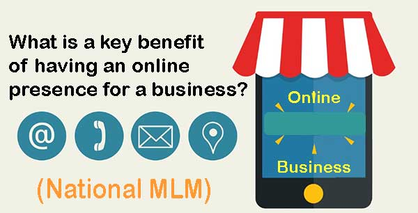 What is a key benefit of having an online presence for a business?