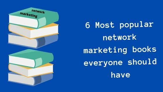 6 Most popular network marketing books everyone should have