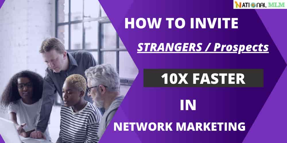 How to invite strangers in Network Marketing