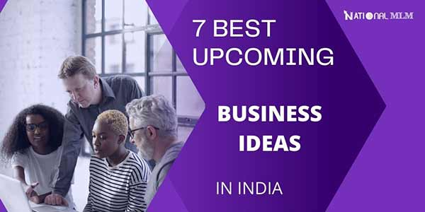 7 best upcoming business ideas in India