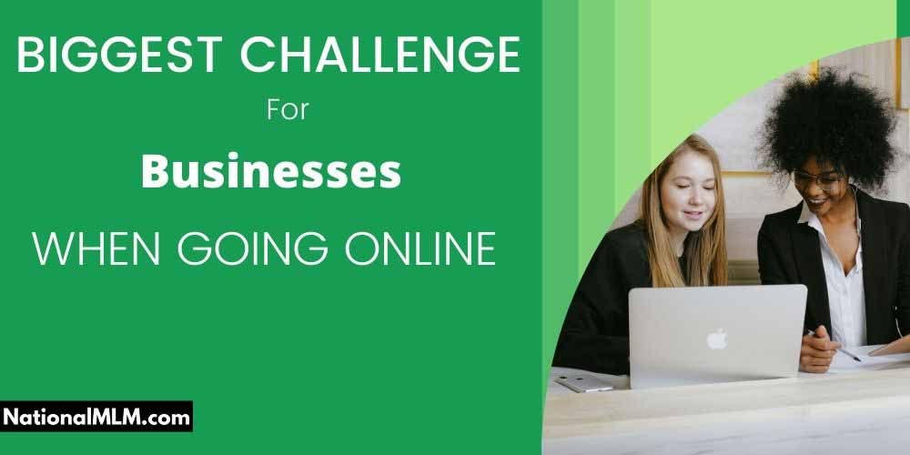 What's The Biggest Challenge For Most Businesses When Going Online