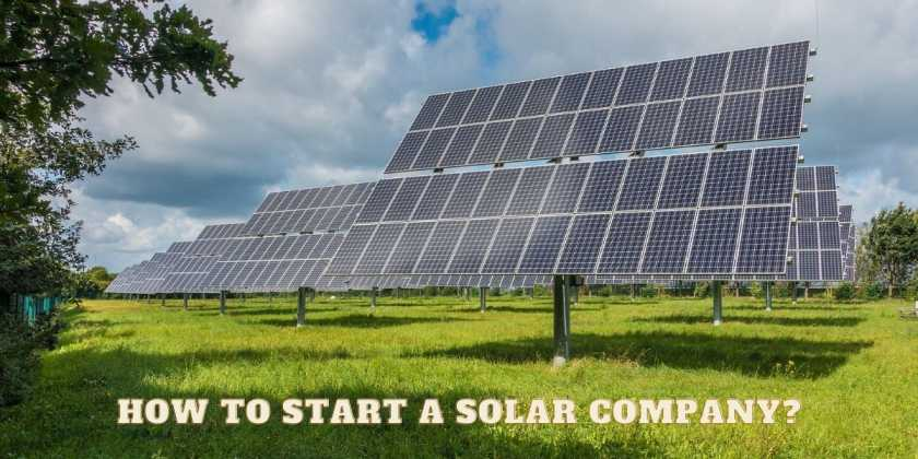 How to start a solar company-A profitable business