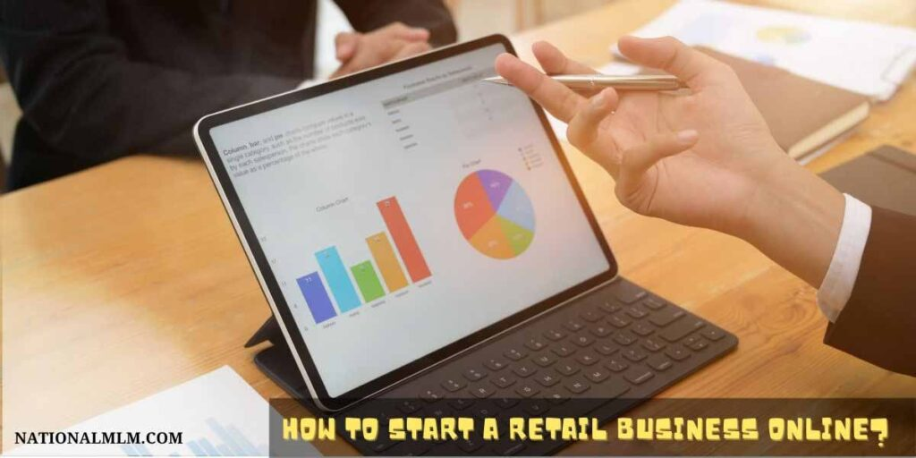 How to start a retail business online-Step by step guide