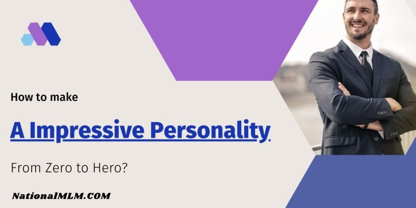How to make a impressive personality from Zero to Hero